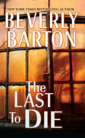 The Last To Die By Beverly Barton Penguin Random House Canada
