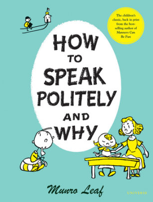 How to Speak Politely and Why - Written by Munro Leaf