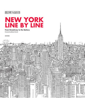 New York, Line by Line - Written by Robinson, Foreword by Matteo Pericoli