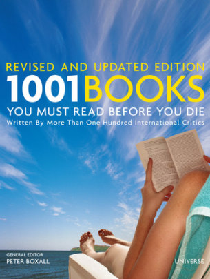 1001 Books You Must Read Before You Die - Edited by Peter Boxall