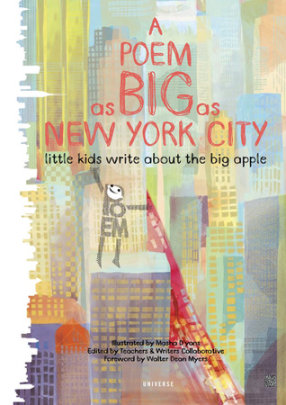 A Poem as Big as New York City - Edited by Teachers Writers Collaborative, Illustrated by Masha D'yans, Foreword by Walter Dean Myers