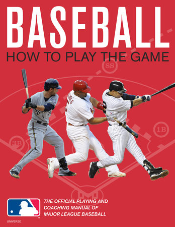 Baseball: How To Play The Game