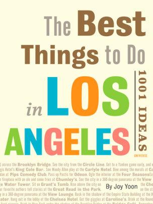 The Best Things to Do in Los Angeles - Written by Joy Yoon