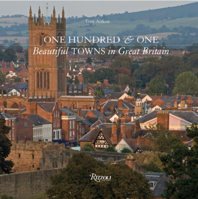 One Hundred & One Beautiful Towns in Great Britain - Written by Tom Aitken