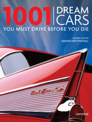 1001 Dream Cars You Must Drive Before You Die - Written by Simon Heptinstall