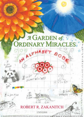 A Garden Of Ordinary Miracles - Written by Robert Zakanitch