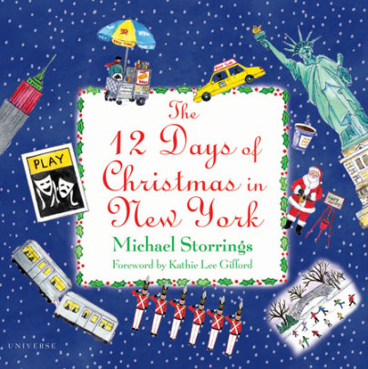 12 Days of Christmas in New York - Written by Michael Storrings, Introduction by Kathie Lee Gifford