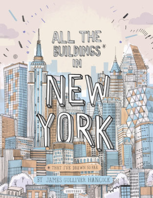 All the Buildings in New York - Written by James Gulliver Hancock