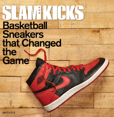 SLAM Kicks - Edited by Ben Osborne, Contribution by Scoop Jackson and Russ Bengtson and John Brilliant and Lang Whitaker