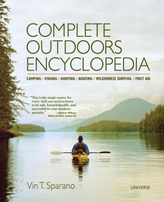 Complete Outdoors Encyclopedia - Written by Vin T. Sparano