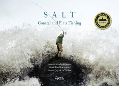 Salt - Text by Tom Rosenbauer, Photographed by Andy Anderson, Foreword by Guy de La Valdene