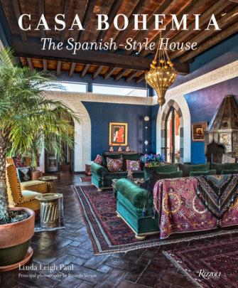 Casa Bohemia - Written by Linda Leigh Paul, Photographed by Ricardo Vidargas