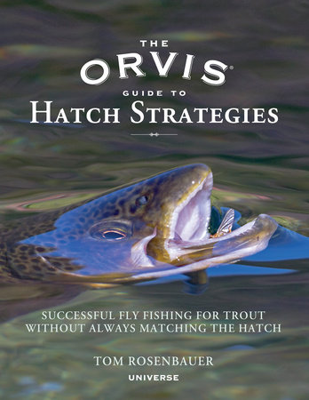 The Orvis Guide to Hatch Strategies