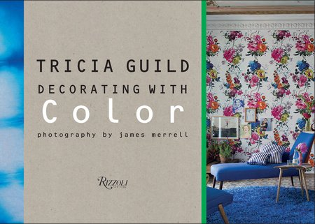 Tricia Guild: Decorating with Color