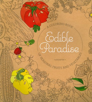 Edible Paradise: A Coloring Book of Seasonal Fruits and Vegetables - Written by Jessie Kanelos Weiner