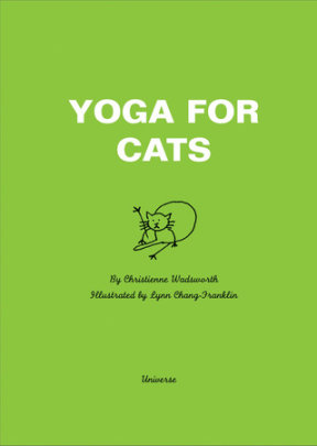 Yoga For Cats - Author Christienne Wadsworth, Illustrated by Lynn Chang Franklin