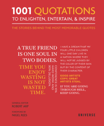 1001 Quotations To Enlighten, Entertain, and Inspire - Edited by Robert Arp, Foreword by Nigel Rees