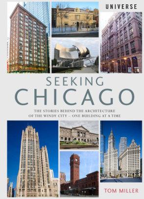 Seeking Chicago - Written by Tom Miller