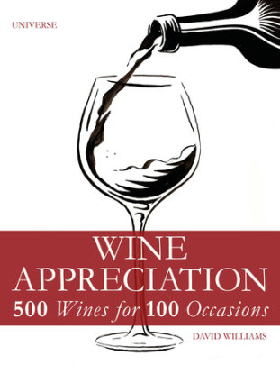 Wine Appreciation - Author David Williams, Foreword by Elin McCoy