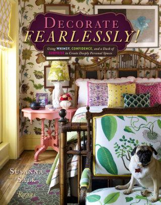 Decorate Fearlessly - Written by Susanna Salk