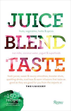 Juice. Blend. Taste.