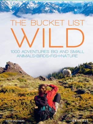The Bucket List: Wild - Written by Kath Stathers