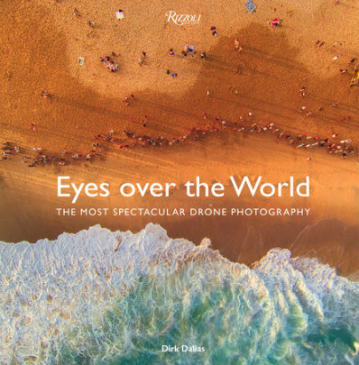 Eyes over the World - Written by Dirk Dallas, Foreword by Benjamin Grant and Chris Burkard