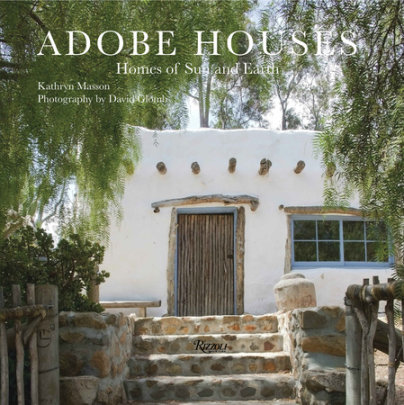 Adobe Houses - Author Kathryn Masson, Photographs by David Glomb, Introduction by Jarrell Clark Jackman