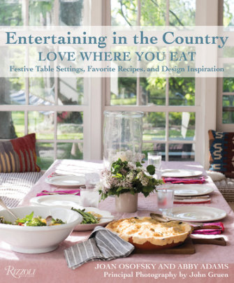 Entertaining in the Country - Written by Joan Osofsky and Abby Adams, Photographed by John Gruen
