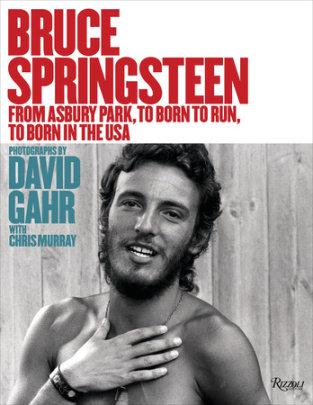 Bruce Springsteen - Written by David Gahr, Text by Chris Murray