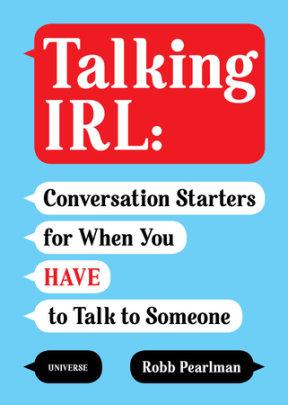 Talking IRL - Written by Robb Pearlman