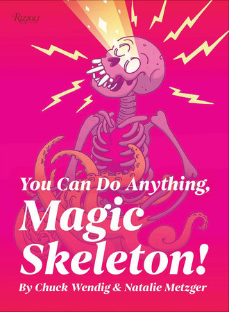 You Can Do Anything, Magic Skeleton!