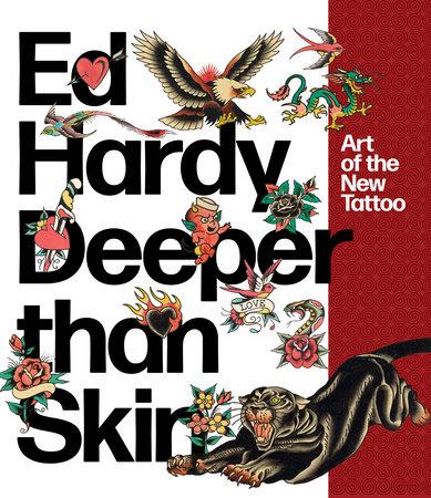 Ed Hardy: Deeper than Skin