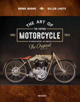 The Art of the Vintage Motorcycle - Author Serge Bueno and Gilles Lhote