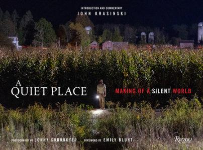 A Quiet Place - Author John Krasinski, Foreword by Emily Blunt, Photographs by Jonny Cournoyer