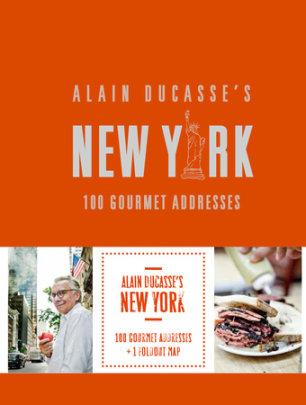 Alain Ducasse's New York - Author Alain Ducasse