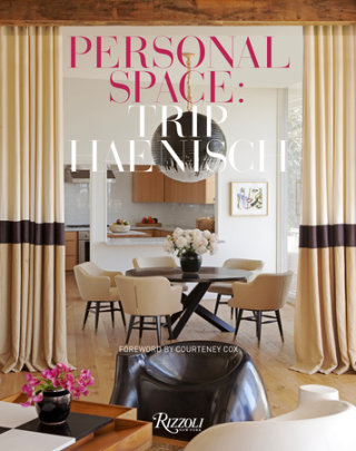 Personal Space - Written by Trip Haenisch, Foreword by Courteney Cox