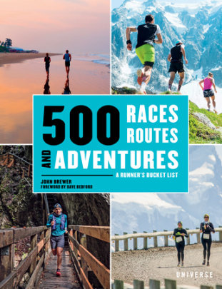 500 Races, Routes and Adventures - Author John Brewer