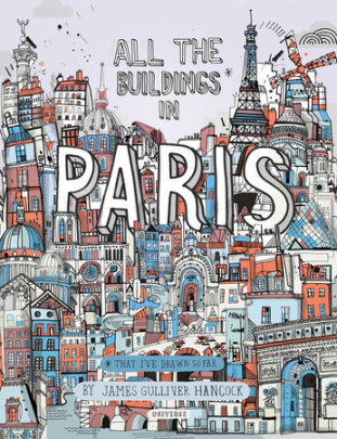 All the Buildings in Paris - Written by James Gulliver Hancock