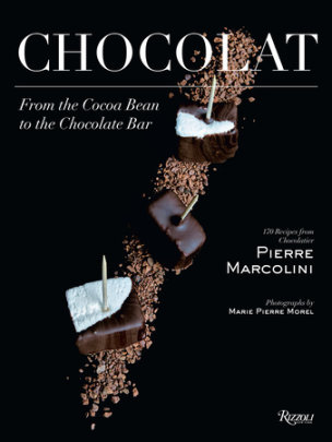 Chocolat - Author Pierre Marcolini, Edited by Chae Rin Vincent, Photographs by Marie-Pierre Morel