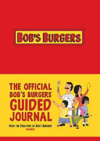 The Official Bob's Burgers Guided Journal