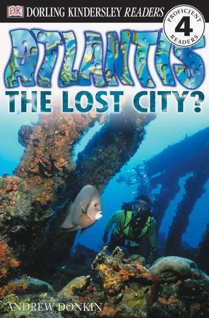 DK Readers L4: Atlantis: The Lost City?