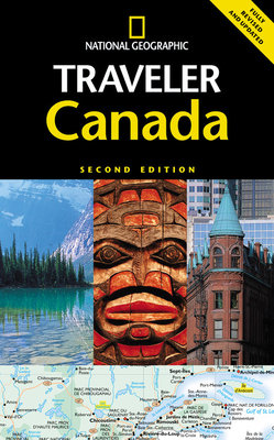 National Geographic Traveler: Canada, Second Edition