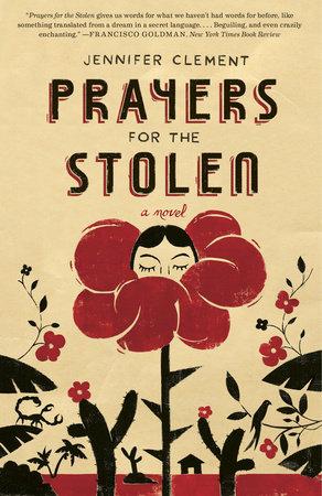 prayers for the stolen by jennifer clement penguin random house canada