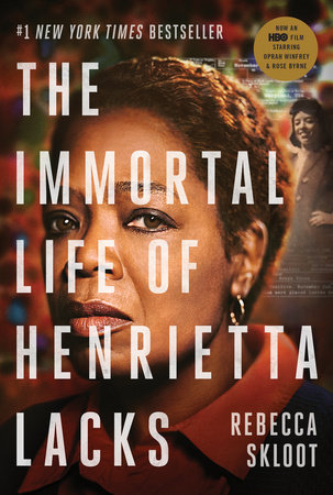 The Immortal Life of Henrietta Lacks (Movie Tie-In Edition)