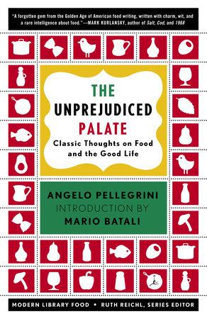 The Unprejudiced Palate by Angelo M  Pellegrini | Penguin Random