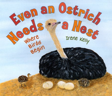 Even an Ostrich Needs a Nest