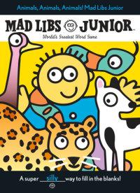 Animals Animals Animals Mad Libs Junior Mad Libs
