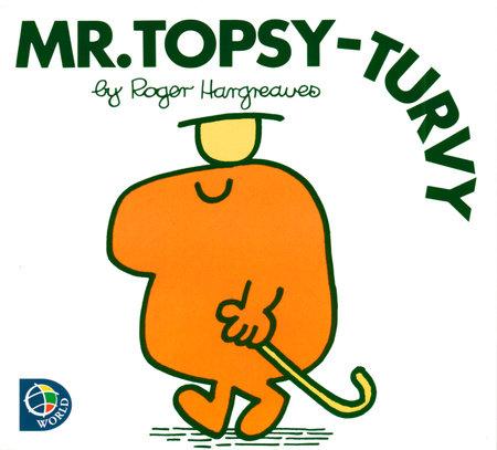 Mr. Topsy-turvy