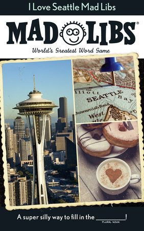 I Love Seattle Mad Libs